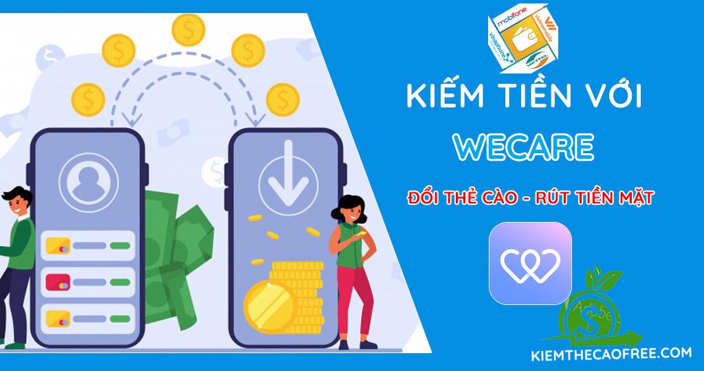 WeCare kiếm tiền mặt đổi thẻ cào điện thoại uy tín 2020