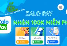 Cách nhận 100K miễn phí từ ZaloPay kiếm tiền online