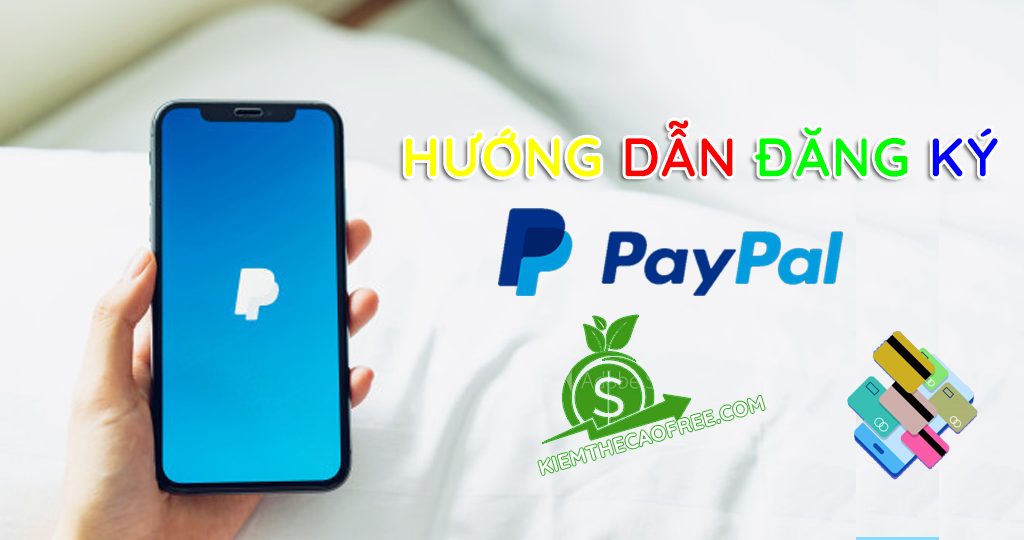 Hướng dẫn cách đăng ký và verify tài khoản PayPal mới nhất