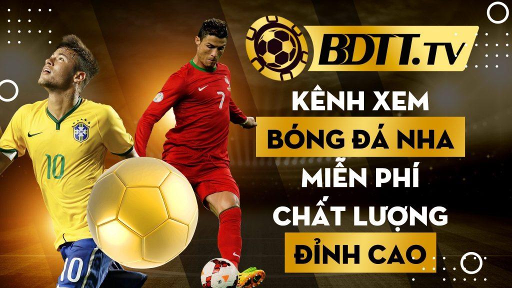 BDTT.tv kênh xem bóng đá NHA miễn phí chất lượng đỉnh cao