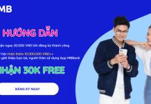 Hướng dẫn cách nhận 30K miễn phí từ MB Bank, cách đăng ký tài khoản nhập mã giới thiệu MB Bank nhận 30K trên điện thoại, kiếm tiền online.