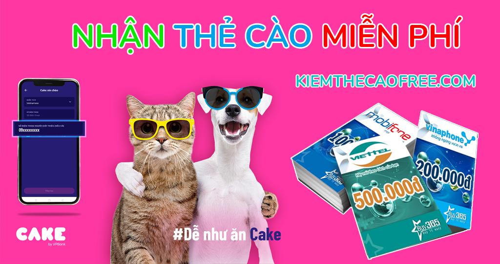 Cake đăng ký tài khoản kiếm thẻ cào, kiếm tiền online, nhận tiền mặt momo miễn phí, nhập mã giới thiệu cake