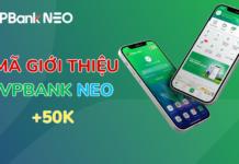Mã giới thiệu VPBank NEO từ chương trình giới thiệu bạn bè VPBank kiếm tiền